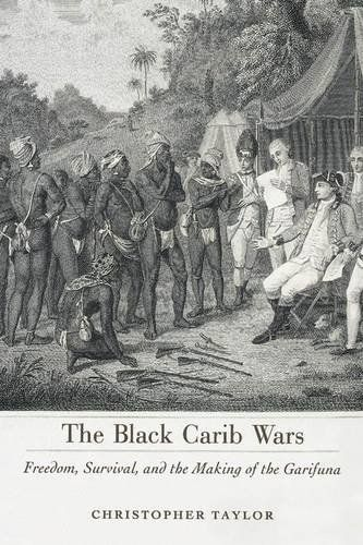 Book Review: Black Carib Wars: Freedom, Survival, and the Making of the Garifuna (Christopher Taylor)