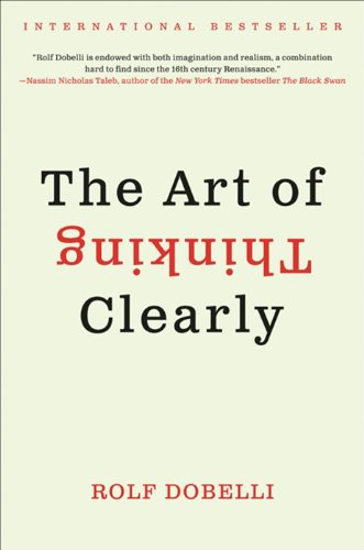 Book Review: The Art of Thinking Clearly (Rolf Dobelli)